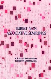 Subset Non Associative Semirings