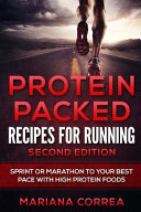 Protein Packed Recipes for Running Second Edition