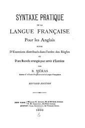Syntaxe pratique de la langue française pour les Anglais: suivie d'exercices distribués dans l'ordre des règles et d'une nouvelle arrangée pour servir d'exercices