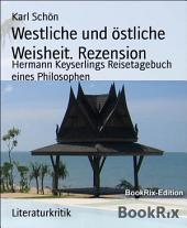 Westliche und östliche Weisheit. Rezension: Hermann Keyserlings Reisetagebuch eines Philosophen