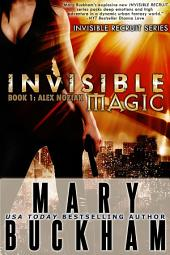 Invisible Magic: Book One: Alex Noziak