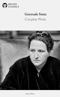 Delphi Complete Works of Gertrude Stein  Illustrated