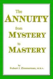 The Annuity from Mystery to Mastery