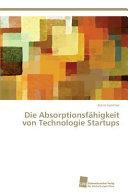 Die Absorptionsf  higkeit von Technologie Startups PDF