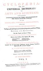 Cyclopaedia: Or an Universal Dictionary of Arts and Sciences (etc.) 5. Ed