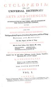 Cyclopaedia: Or an Universal Dictionary of Arts and Sciences (etc.) 5. Ed: Volume 1