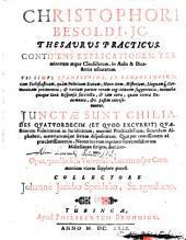 Thesaurus practicus: continens explicationem terminorum atque clausularum, in aulis et dicasteriis usitatarum