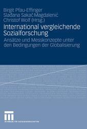 International vergleichende Sozialforschung: Ansätze und Messkonzepte unter den Bedingungen der Globalisierung