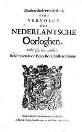Oorsprongh, begin, ende vervolgh Der Nederlantsche Oorloghen: In XVIII. Boecken waerachtelijck en onpartydelijck beschreven, Volume 3,Nummer 2