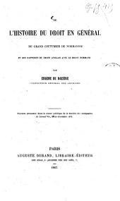 De l'histoire du droit en général du Grand Coutumier de Normandie: et des rapports du droit anglais avec le Droit Normand : discours prononcé dans la séance publique de la Société des Antiquaires de Normandie, le 20 dècembre 1866