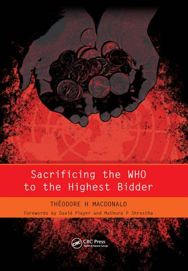 Sacrificing the WHO to the Highest Bidder PDF