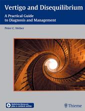 Vertigo and Disequilibrium: A Practical Guide to Diagnosis and Management