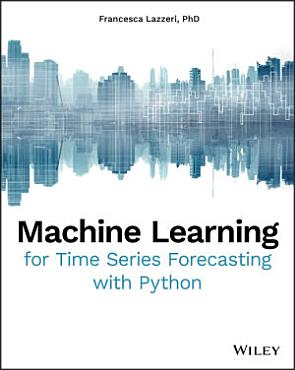 Machine Learning for Time Series Forecasting with Python PDF