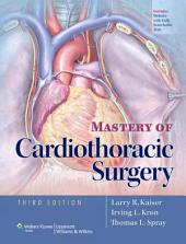 Mastery of Cardiothoracic Surgery: Edition 3