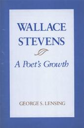 Wallace Stevens: A Poet's Growth