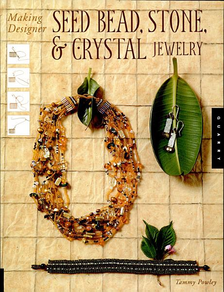 Making Designer Seed Bead  Stone  and Crystal Jewelry PDF