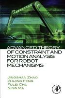 Advanced Theory of Constraint and Motion Analysis for Robot Mechanisms PDF