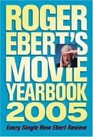 Roger Ebert s Movie Yearbook 2005 PDF