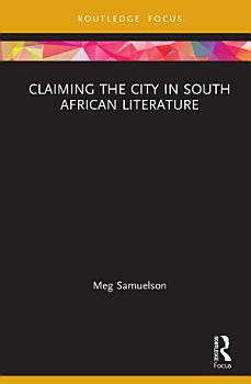Claiming the City in South African Literature PDF