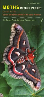 Moths in Your Pocket: A Guide to the Saturn and Sphinx Moths of the Upper Midwest