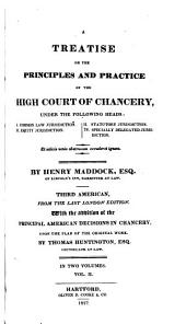 A Treatise on the Principles and Practice of the High Court of Chancery: Under the Following Heads: I. Common Law Jurisdiction. II. Equity Jurisdiction. III. Statutory Jurisdiction. IV. Specially Delegated Jurisdiction, Volume 2