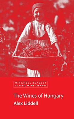 The Wines of Hungary