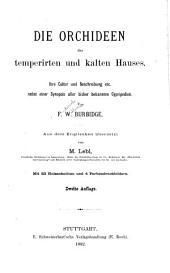 Die Orchideen des temperirten und kalten Hauses: ihre Cultur und Beschreibung etc. nebst einer Synopsis aller bisher bekannten Cypripedien