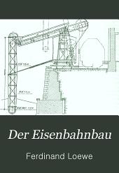 Der Eisenbahnbau: Ausgenommen Vorarbeiten, Unterbau und Tunnelbau, Band 4,Teil 1