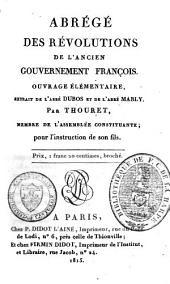 Abrégé des révolutions de l'ancien gouvernement françois: ouvrage élémentaire