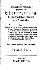 Ehrenrettung (auf Vernunft und Geschichte gegründete) des Rathsherrn Meyers von Oberstade gegen die seit dem Jahr 1775 wieder ihm ausgestreuten Schmächschriften: Band 2