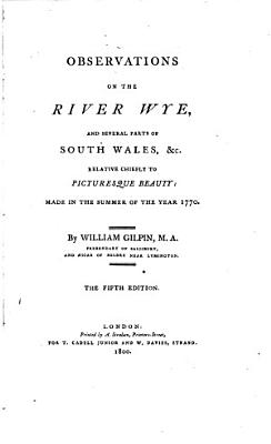 Observations on the River Wye  and Several Parts of South Wales   c