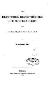 Die deutschen Rechtsbücher des Mittelalters und ihre Handschriften