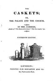 The Caskets; Or, The Palace and the Church ... Fifteenth Edition