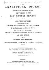 An Analytical Digest of the Cases Published in the New Series of the Law Journal Reports ...