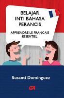 Belajar Inti Bahasa Perancis  Apprendre Le Francais Essentiel  PDF