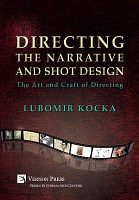 Directing the Narrative and Shot Design