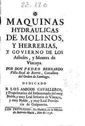 Maquinas hydraulicas de molinos y herrerias, y govierno de los arboles y montes de Vizcaya