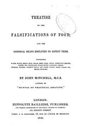 Treatise on the Falsifications of Food, and the Chemical Means Employed to Detect Them...