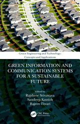 Green Information And Communication Systems For A Sustainable Future