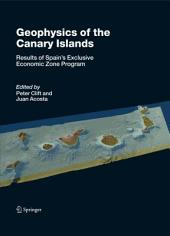 Geophysics of the Canary Islands: Results of Spain's Exclusive Economic Zone Program