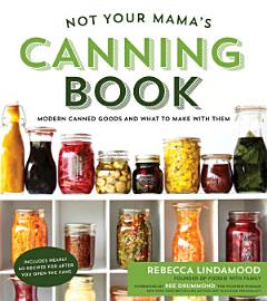 Not Your Mama S Canning Book