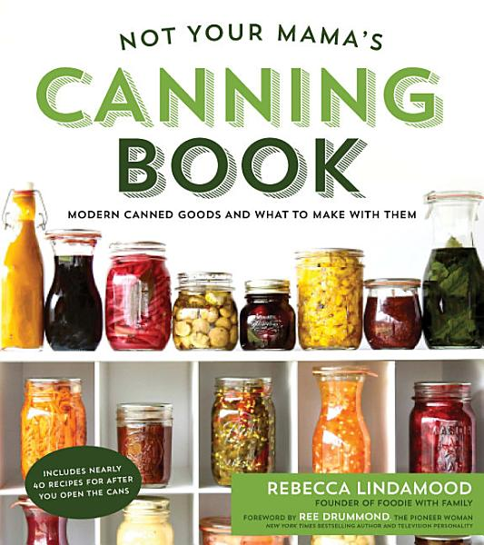 Not Your Mama s Canning Book PDF