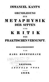 -Grundlegung zur Metaphysik der Sitten und Kritik der Praktischen Vernunft