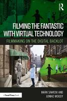 Filming the Fantastic with Virtual Technology PDF