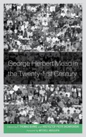 George Herbert Mead in the Twenty-First Century