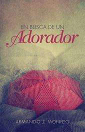 En Busca de un Adorador