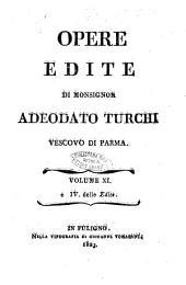 Opere inedite [edite] di monsignor Adeodato Turchi vescovo di Parma: 4. delle Edite, Volume 11