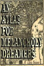 An Atlas for Melancholy Dreamers