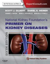 National Kidney Foundation Primer on Kidney Diseases E-Book: Edition 6