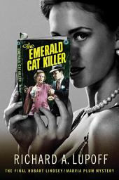 The Emerald Cat Killer: The Final Hobart Lindsey/Marvia Plum Mystery